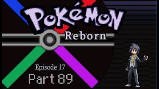 Let's Play: Pokémon Reborn! (Blind) Part 89 - Frustrated by the Flotsam!
