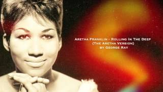 AF - Rolling In The Deep (The Aretha Version)