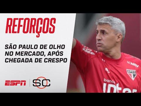 SÃO PAULO DE OLHO EM REFORÇO   ESTREIA DE CRESPO E O QUE ESPERAR DO TRICOLOR