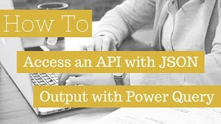 How To Access A JSON API With Power Query