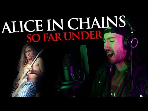 Alice In Chains - So Far Under (DIRT Inspired Cover)