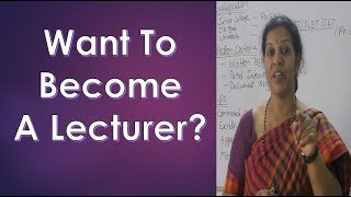 """""""How to become  A Lecturer/ Professor ?"""" By Dr.Devika Bhatnagar"""