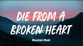 Maddie & Tae   Die From A Broken Heart (Lyrics)