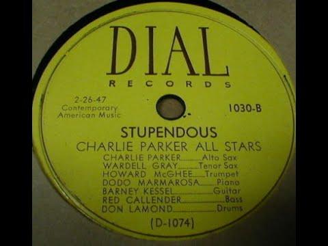 "Charlie Parker ""Stupendous"" Dodo Marmarosa Howard McGhee & Barney Kessel"