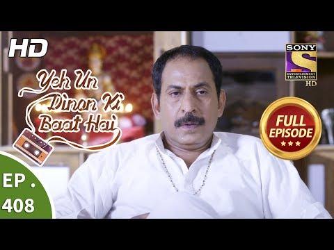 Yeh Un Dinon Ki Baat Hai - Ep 408 - Full Episode - 15th April, 2019