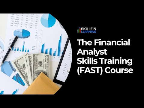 Overview of The Financial Analyst Skills Training (FAST) course ...