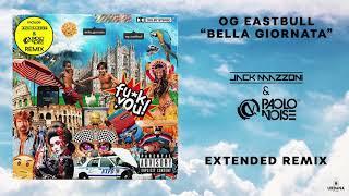 OG Eastbull   Bella Giornata (Jack Mazzoni & Paolo Noise Extended Remix)