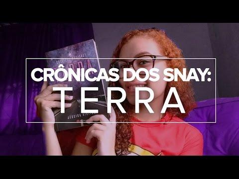 RESENHA: Crônicas dos Snay: TERRA | Jéssica Ribeiro