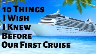 10 Things I Wish I Knew Before My First Cruise