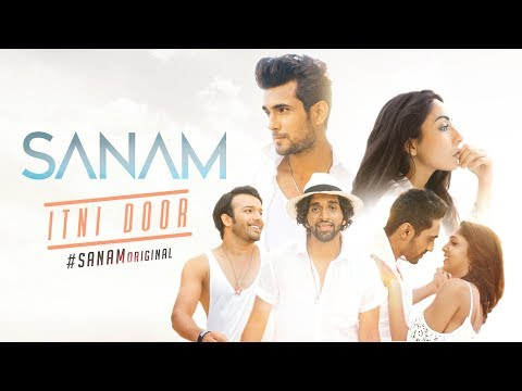Itni Door #SANAMoriginal | Sanam
