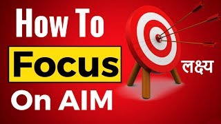 How To Focus On Aim ?