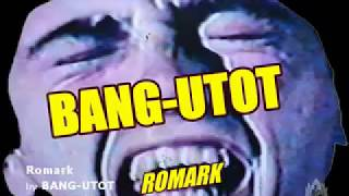 Romark by BANG-UTOT