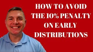 How To Avoid the 10% Penalty on Distributions