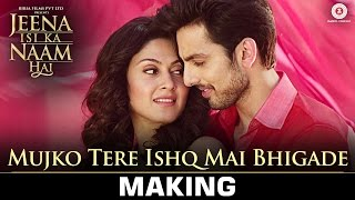 Mujko Tere Ishq Mai Bhigade - Making | Jeena Isi   - YouTube