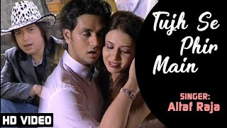 Altaf Raja | Tujh Se Phir Main - HD VIDEO | Dil Ke Tukde Hazaar Huye | Superhit Hindi Romantic Song