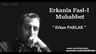 Erkan Parlak - İnce Sızımdan Acı Damlıyor (Günay Öztürk Özdemir)