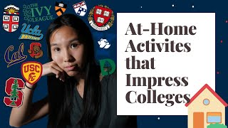 Top 5 At-home Extracurricular Activities for College Applications