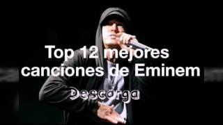 Top 12 Mejores Canciones De Eminem