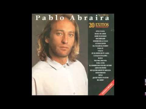 QUIEN TIENE UN DURO AMOR   PABLO ABRAIRA