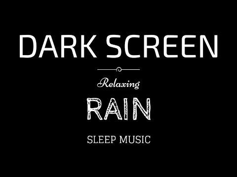 BLACK SCREEN SLEEP Music with RAIN | DARK Screen | RAIN Sounds for Sleeping