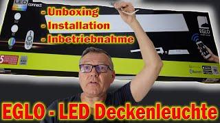 EGLO - LED Deckenleuchte - Unboxing - Installation - Inbetriebnahme | Willi-0815