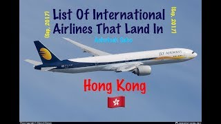 List Of International Airlines That Land In HONG KONG 🇭🇰 [2017]