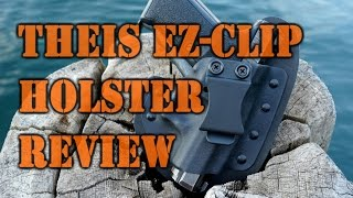 Gear Review: Theis EZ-Clip Holster