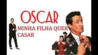 🎬 Oscar minha filha quer casar