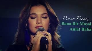 Pınar Deniz - Bana Bir Masal Anlat Baba (Bir Deli Rüzgar)