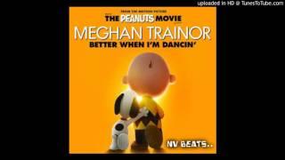Better When Im Dancing-Meghan Trainor Remix - NV Beats