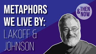 Metaphors We Live By: George Lakoff and Mark Johnson