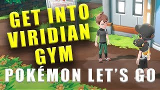 Pokemon Let's Go how to get into Viridian City gym