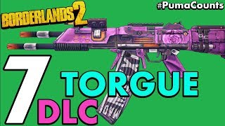 Top 7 Best Guns and Weapons from Mr. Torgue's Campaign of Carnage for Borderlands 2 #PumaCounts