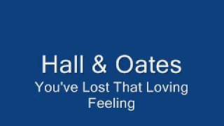 Hall & Oates-You've Lost That Loving Feeling