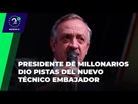Presidente de Millonarios dio pistas del nuevo tecnico embajador