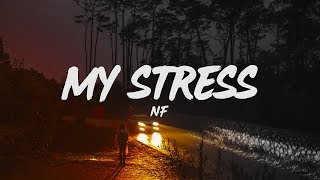 NF   My Stress (Lyrics)