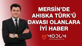 Mersin'de Ahıska Türk'ü davası olanlara iyi haber.