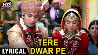 Tere Dware Pe Aayi Baraat Lyrical   Vivah   Shahid Kapoor