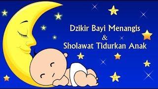 Gambar cover Dzikir Bayi Menangis & Sholawat Tidurkan Anak