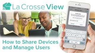 La Crosse View - Share Devices & Manage Users