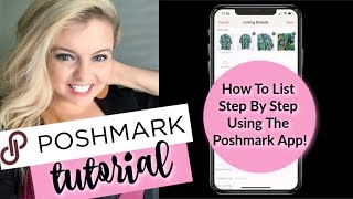 HOW TO LIST ON POSHMARK STEP BY STEP USING THE APP | POSHMARK FOR BEGINNERS TUTORIAL