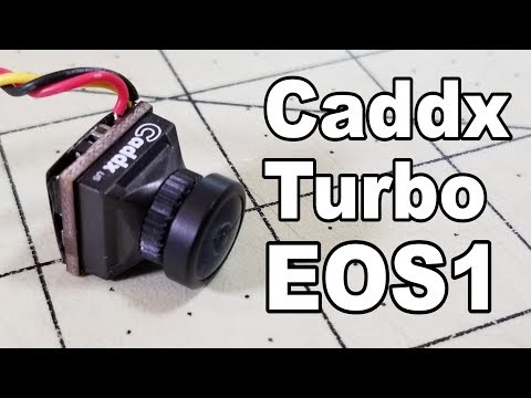Caddx Turbo EOS1 FPV Camera Review