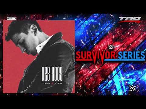 "WWE: Survivor Series 2018 - ""Let Me Live / Let Me Die"" - Official Theme Song"
