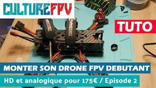 Monter son Drone FPV débutant HD et Analogique pour moins de 175€   Episode 2/4