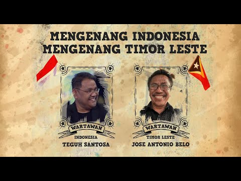 Mengenang Indonesia, Mengenang Timor Leste