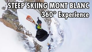 Extreme Steep Skiing on Mont Blanc | 360° POV Experience