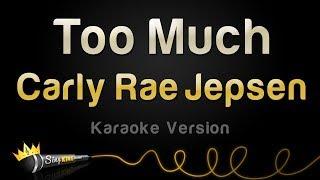 Carly Rae Jepsen   Too Much (Karaoke Version)