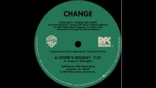 Change - A Lover's Holiday (extended version)