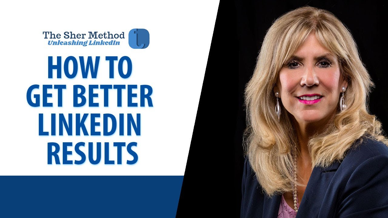 Q: Do You Want Better LinkedIn Results?