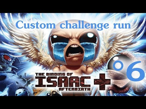 The Binding of Isaac: Afterbirth+ Custom Challenge #6 (Gish)